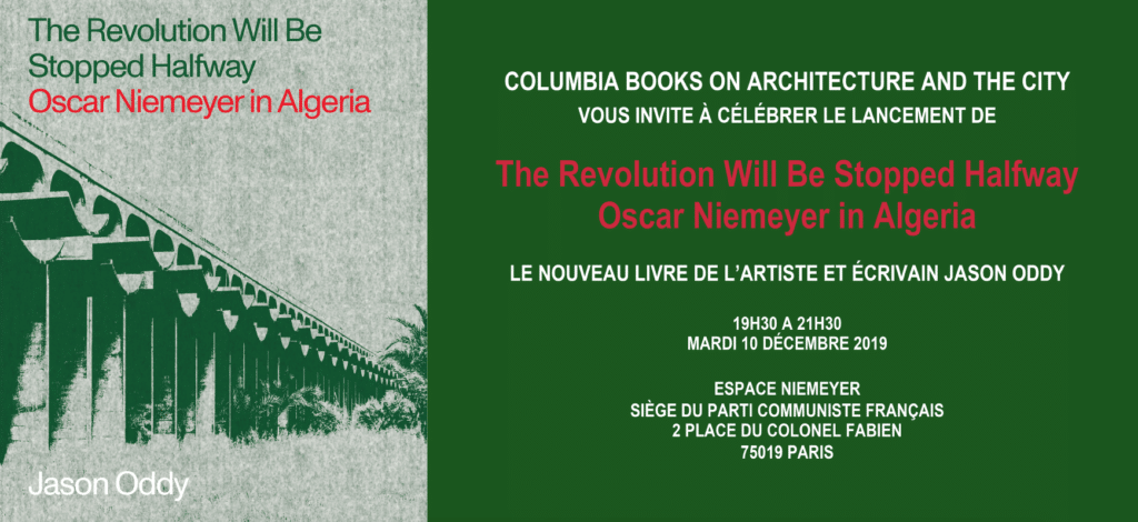The Revolution Will Be Stopped Halfway Oscar Niemeyer in Algeria par Jason Oddy